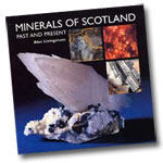 Minerals of Scotland - Past and Present